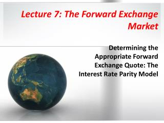Lecture 7: The Forward Exchange  Market