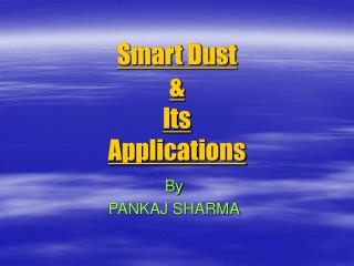 Smart Dust  & Its  Applications