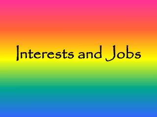 Interests and Jobs