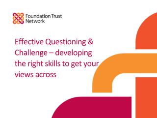 Effective Questioning & Challenge – developing the right skills to get your views across