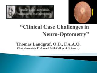 """Clinical Case Challenges in Neuro -Optometry"""