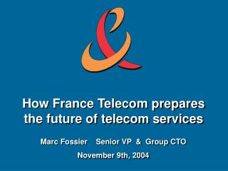 How France Telecom prepares the future of telecom services