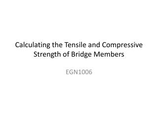 Calculating the Tensile and Compressive Strength of Bridge Members