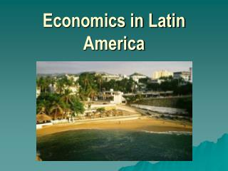 Economics in Latin America