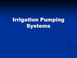 Irrigation Pumping Systems