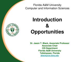 Florida A&M University Computer and Information Sciences Introduction  &  Opportunities