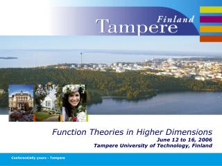 Function Theories in Higher Dimensions June 12 to 16, 2006
