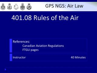 References : 	Canadian Aviation Regulations 	FTGU pages