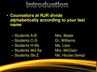 Counselors at RJR divide alphabetically according to your last name Students A-B		Mrs. Beale