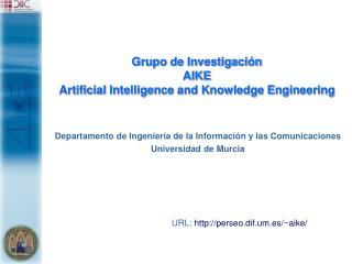 Grupo de Investigación AIKE Artificial Intelligence and Knowledge Engineering
