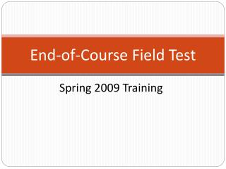 End-of-Course Field Test