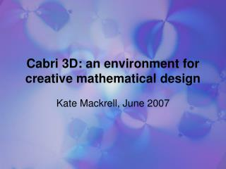 Cabri 3D: an environment for creative mathematical design