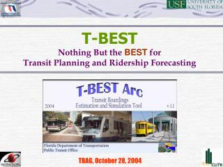 T-BEST Nothing But the  BEST for Transit Planning and Ridership Forecasting