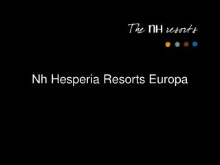 Nh Hesperia Resorts Europa