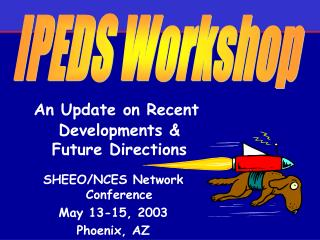 An Update on Recent Developments & Future Directions SHEEO/NCES Network Conference May 13-15, 2003