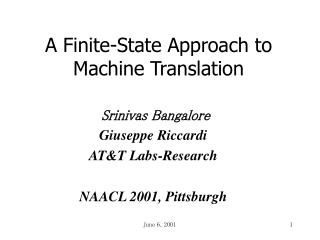 A Finite-State Approach to Machine Translation