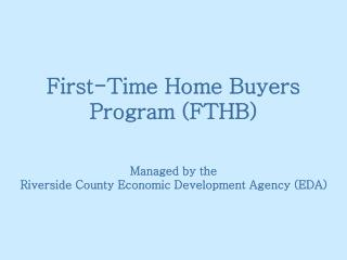 First-Time Home Buyers Program (FTHB)