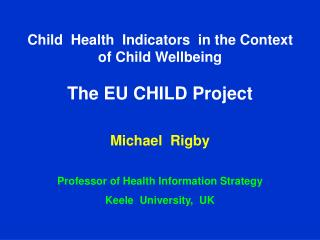Child  Health  Indicators  in the Context of Child Wellbeing The EU CHILD Project