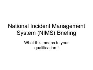 National Incident Management System (NIMS) Briefing