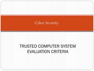 TRUSTED COMPUTER SYSTEM EVALUATION CRITERIA