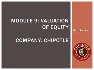 Module 9: Valuation of equity Company: chipotle