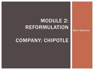 Module 2: reformulation company: chipotle