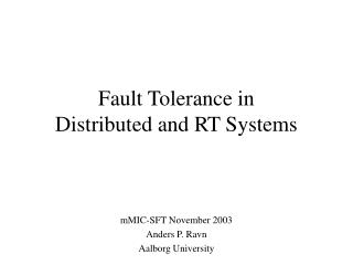 Fault Tolerance in  Distributed and RT Systems