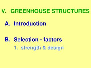 V.	GREENHOUSE STRUCTURES