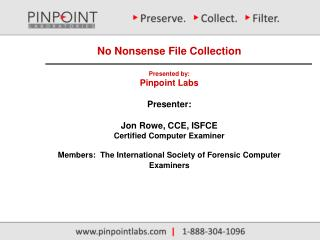 No Nonsense File Collection Presented by: Pinpoint Labs Presenter : Jon Rowe, CCE, ISFCE