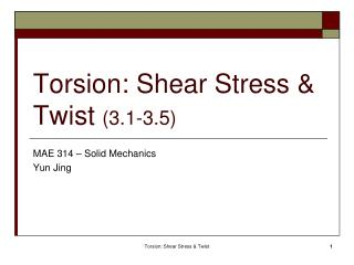 Torsion: Shear Stress & Twist  (3.1-3.5)
