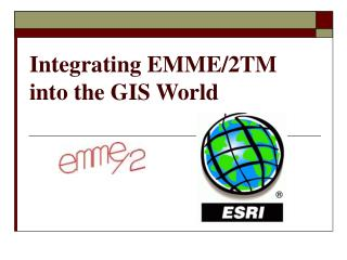 Integrating EMME/2TM into the GIS World