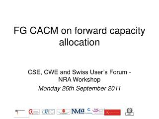 FG CACM on forward capacity allocation