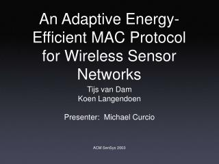 An Adaptive Energy-Efficient MAC Protocol for Wireless Sensor Networks