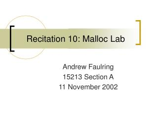 Recitation 10: Malloc Lab