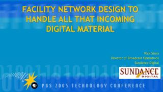 FACILITY NETWORK DESIGN TO HANDLE ALL THAT INCOMING DIGITAL MATERIAL