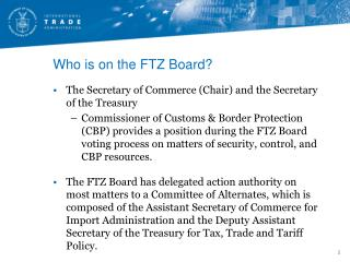 Who is on the FTZ Board?