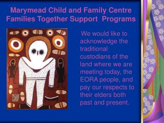 Marymead Child and Family Centre Families Together Support  Programs