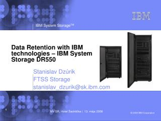 Data Retention with IBM technologies – IBM System Storage DR550