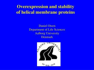 Overexpression and stability of helical membrane proteins
