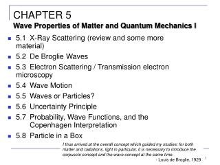 5.1	X-Ray Scattering (review and some more material) 5.2	De Broglie Waves