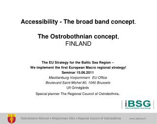 Accessibility - The broad band concept . The Ostrobothnian concept , FINLAND