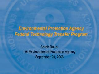 Environmental Protection Agency  Federal Technology Transfer Program