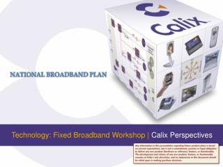 Technology: Fixed Broadband Workshop |  Calix Perspectives