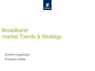 Broadband  market Trends & Strategy