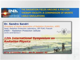 Dr. Sandro  Sandri ( President  of  Italian Association  of  Radiation Protection , AIRP)
