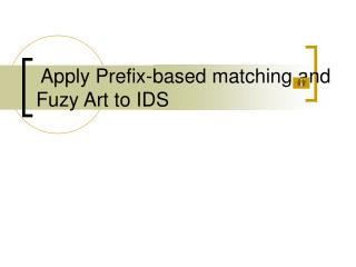 Apply Prefix-based matching and Fuzy Art to IDS