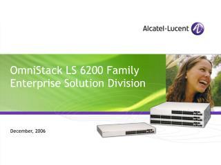 OmniStack LS 6200 Family Enterprise Solution Division