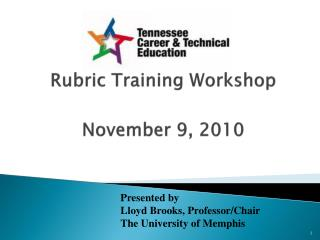 Rubric Training Workshop November 9, 2010