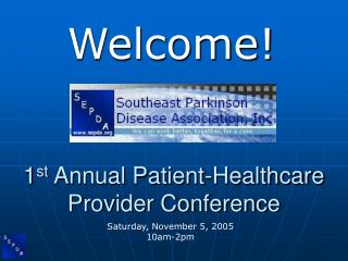 1 st  Annual Patient-Healthcare Provider Conference