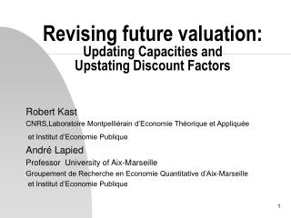 Revising future valuation:  Updating Capacities and  Upstating Discount Factors